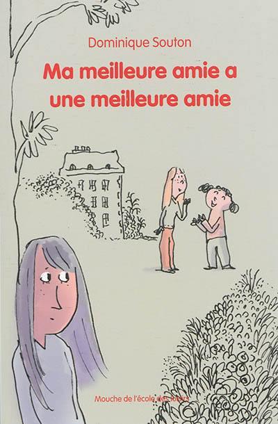 Livre Ma Meilleure Amie A Une Meilleure Amie Le Livre De Dominique Souton Ecole Des Loisirs 9782211220071