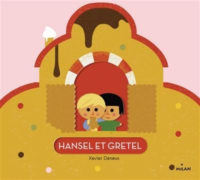 Livre Hansel Et Gretel Le Livre De Xavier Deneux Milan