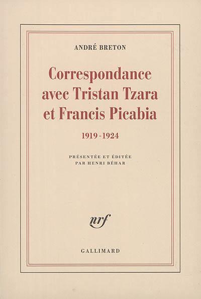 correspondance avec tristan tzara et francis picabia 1919 1924