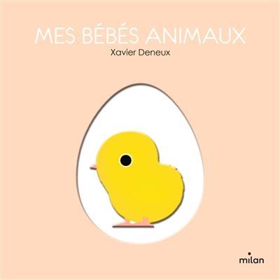 Livre Mes Bebes Animaux Le Livre De Xavier Deneux Milan