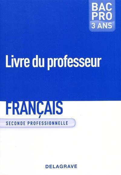 Decouvrez Francais Seconde Professionnelle Bac Pro 3 Ans Livre Du Professeur Chez Delagrave