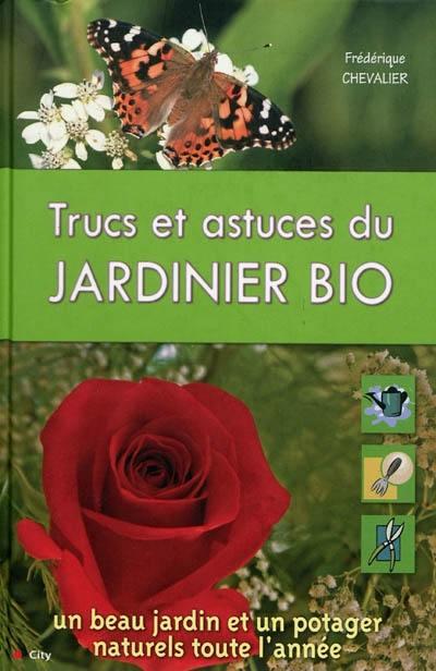 Livre : Trucs et astuces du jardinier bio, le livre de ...
