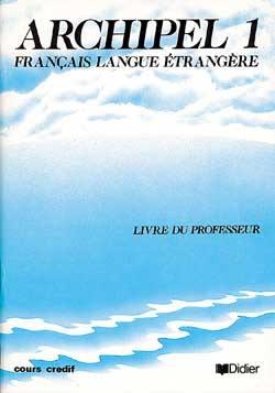 Livre Archipel Francais Langue Etrangere Unites 1 A 7