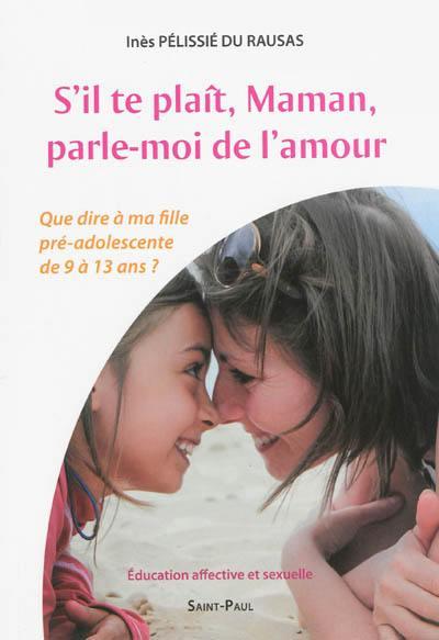 Livre Sil Te Plaît Maman Parle Moi De Lamour Le Livre De Inès