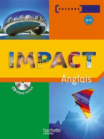Decouvrez Impact Anglais Seconde A2 B1 Chez Hachette Education