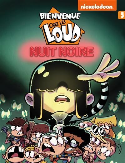 Livre Nuit Noire Bienvenue Chez Les Loud Volume 5 Le