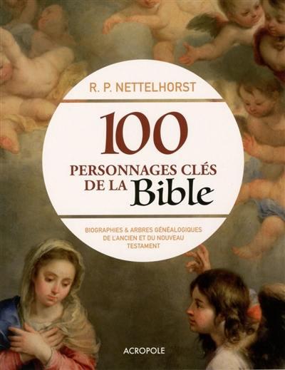 livre   100 personnages cl u00e9s de la bible  le livre de