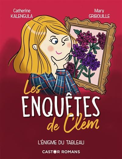 Livre L Enigme Du Tableau Les Enquetes De Clem Volume 3