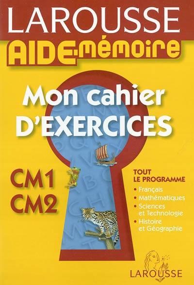 Decouvrez Aide Memoire Mon Cahier D Exercices Cm1 Cm2 Le Livre De Francoise Melluso Et Brigitte Melluso Chez Larousse