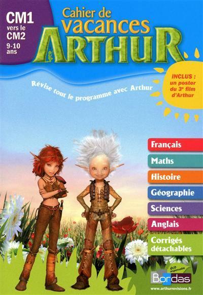 Livre Arthur Cahier De Vacances Cm1 Vers Le Cm2 9 10 Ans Le Livre De Emelyne Giraudon Et Marguerite Vendel Bordas 9782047316849
