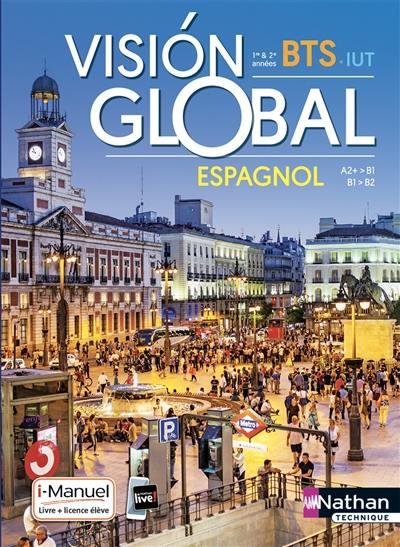 Livre Vision Global Espagnol A2 B1 B1 B2 Bts 1re