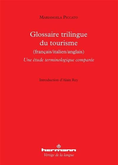 Decouvrez Glossaire Trilingue Du Tourisme Francais Italien Anglais Le Livre De Mariangela Piccato Chez Hermann