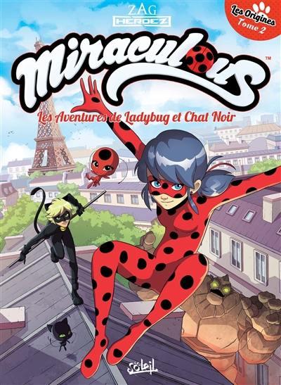 Decouvrez Miraculous Les Aventures De Ladybug Et Chat Noir Volume 2 Les Origines Volume 2 Le Livre De Jean Christophe Derrien Chez Soleil