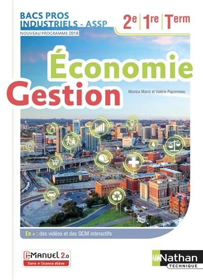 Decouvrez Economie Gestion Bacs Pros Industriels Assp 2de 1re Terminale Nouveau Programme 2019 Le Livre De Monica Manzi Et Valerie Paponneau